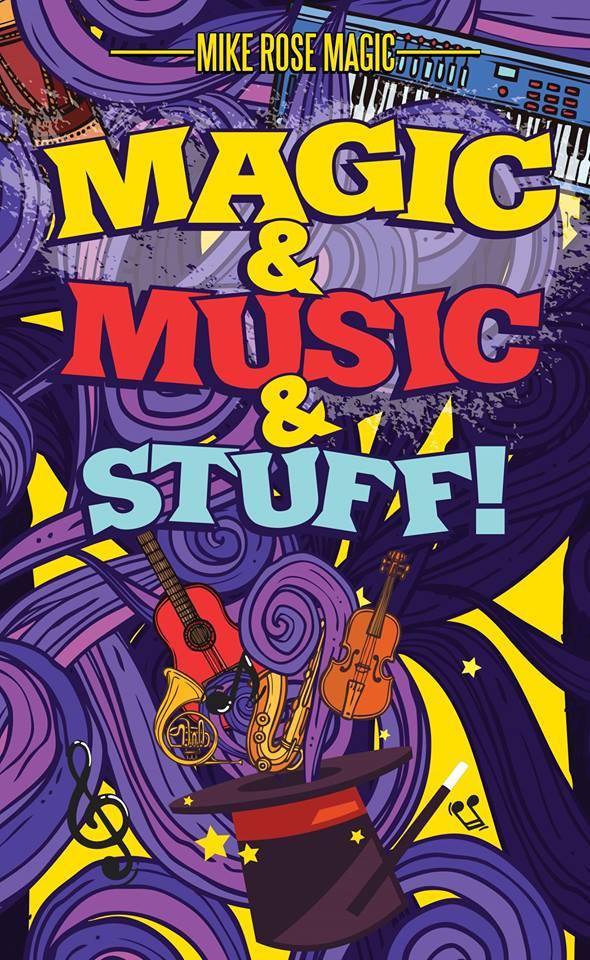Magician Mike Rose's Magic & Music & Stuff poster